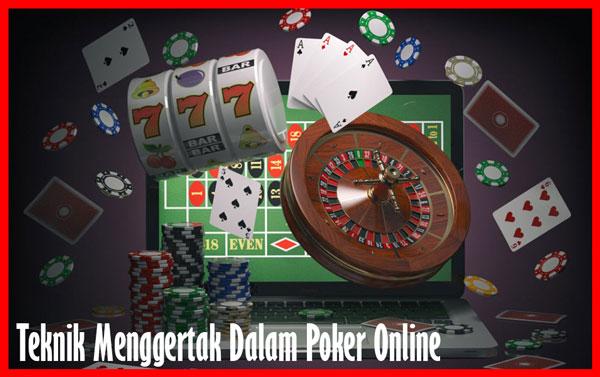Pakai Teknik Menggertak Dalam Poker Online
